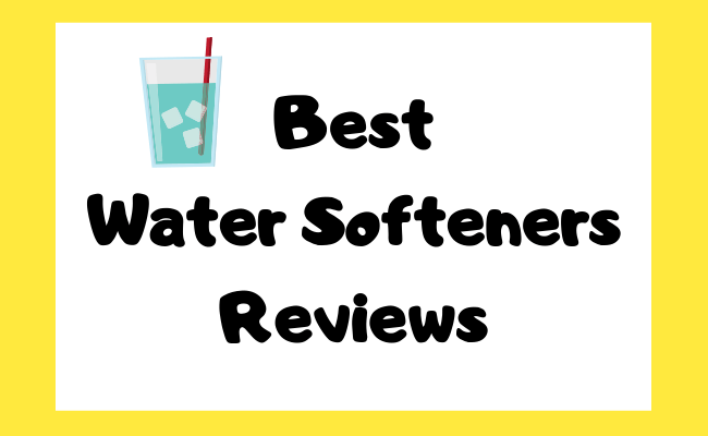Best Water Softeners Reviews